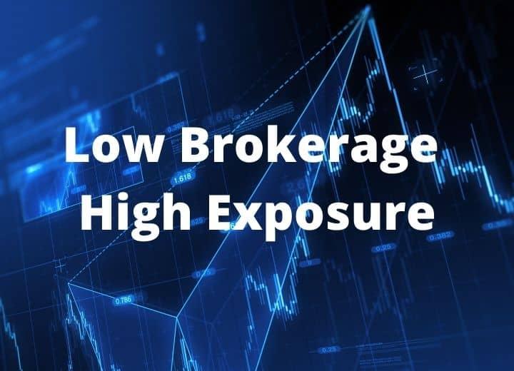 Low Brokerage High Exposure